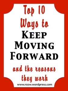 Top 10 Ways to Keep Moving Forward and the reasons they work