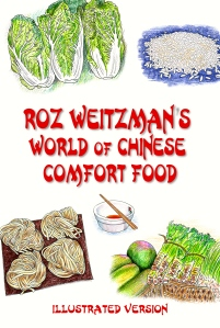 Roz Weitzman's World of Chinese Comfort Food, illustrated Version